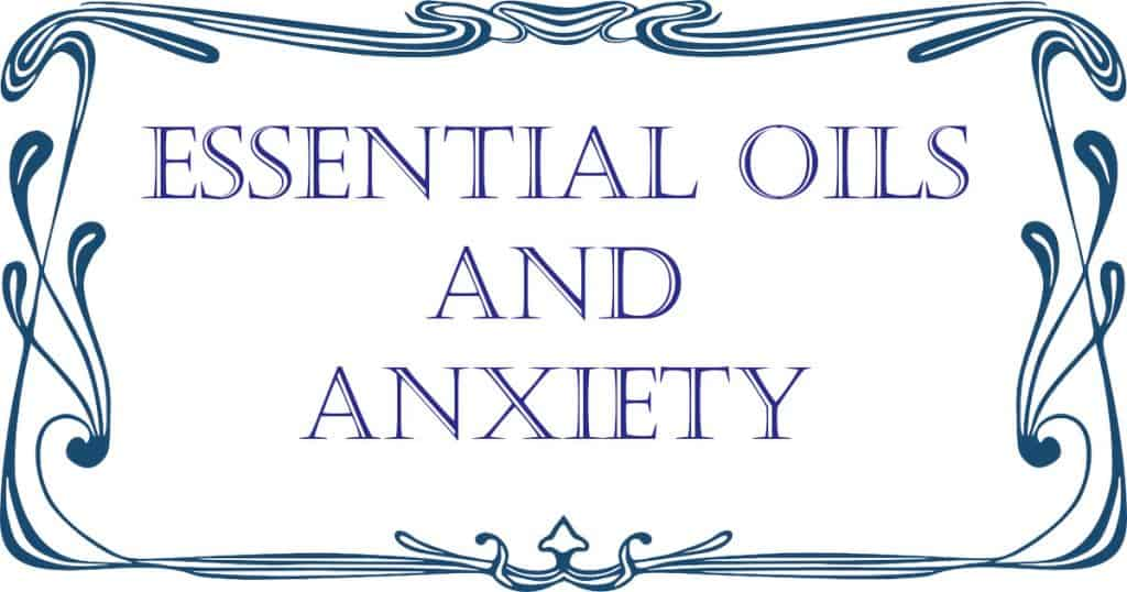 Essential oils and anxiety