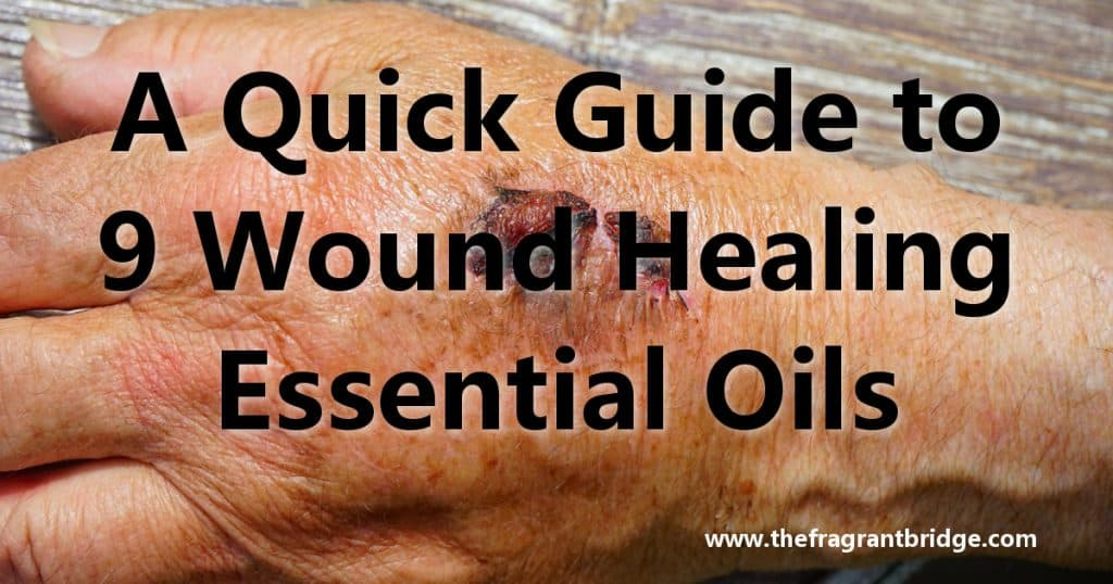 A Quick Guide to 9 Wound Healing Essential Oils header