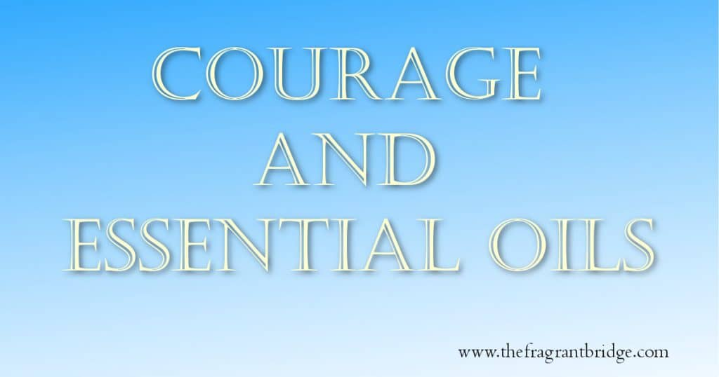 Courage and essential oils header