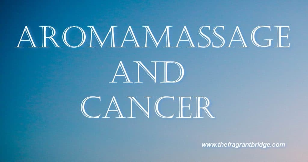 Aromamassage and cancer