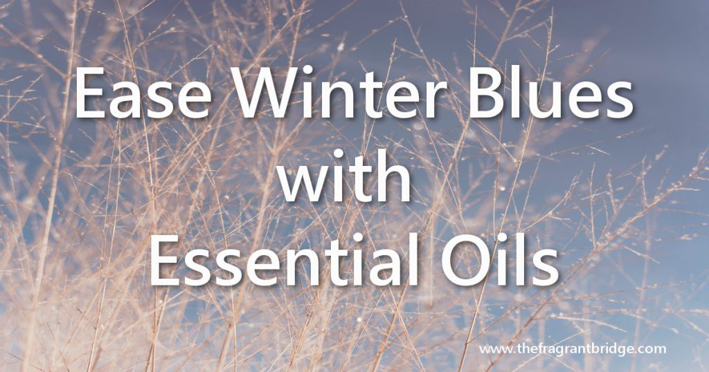 Ease Winter Blues with Essential Oils