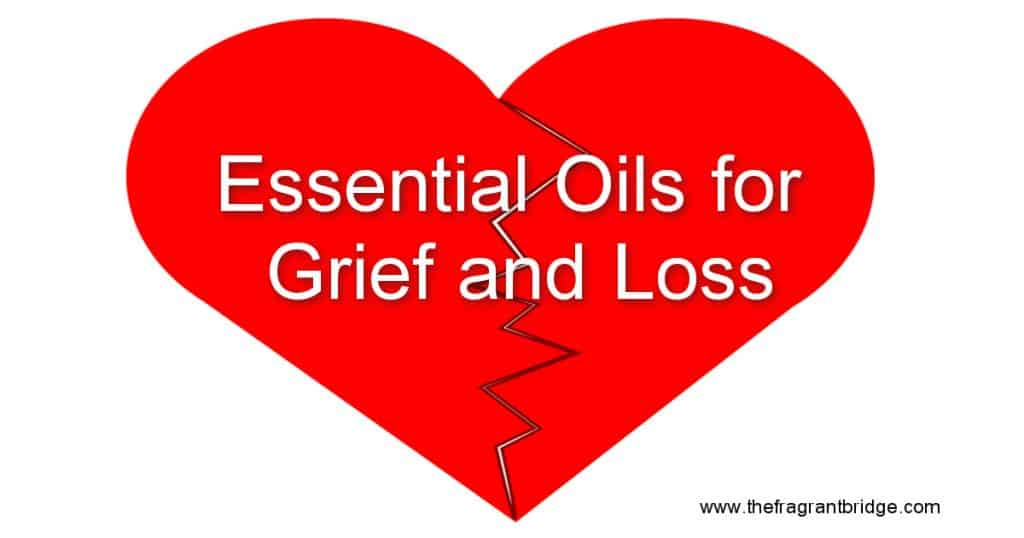 Essential Oils for Grief and Loss