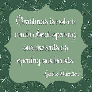 Christmas is not as much about opening presents as opening our hearts