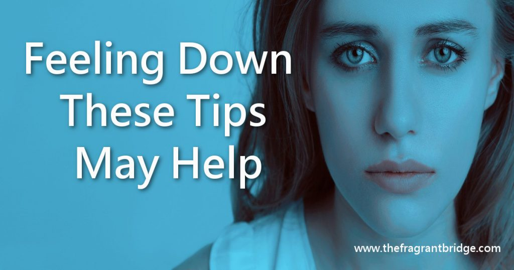 Feeling Down - These Tips May Help