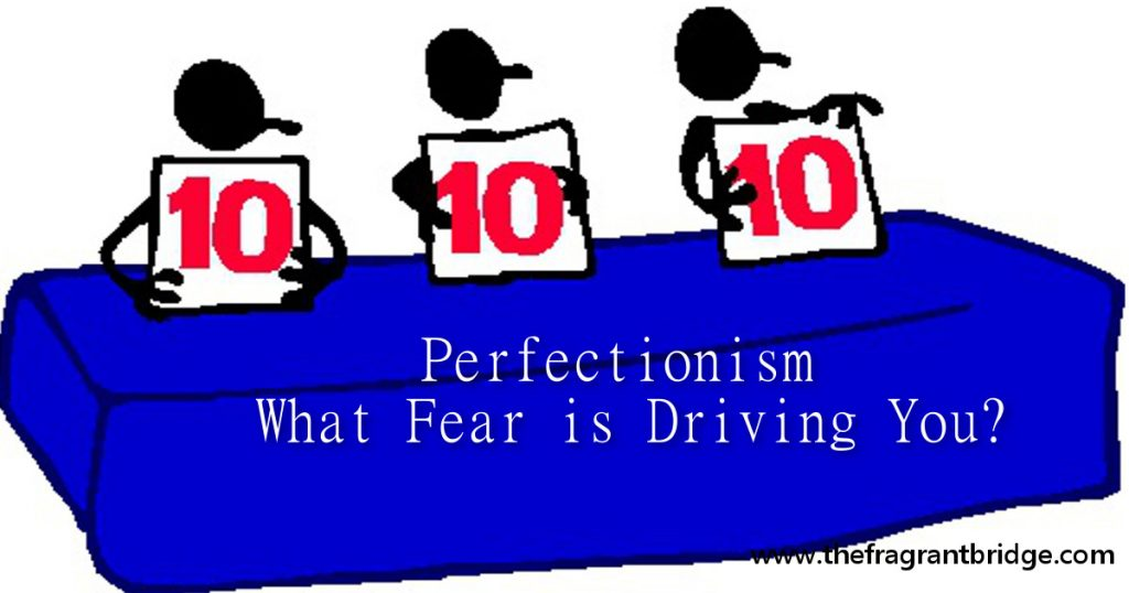 Perfectionism - What Fear is Driving You
