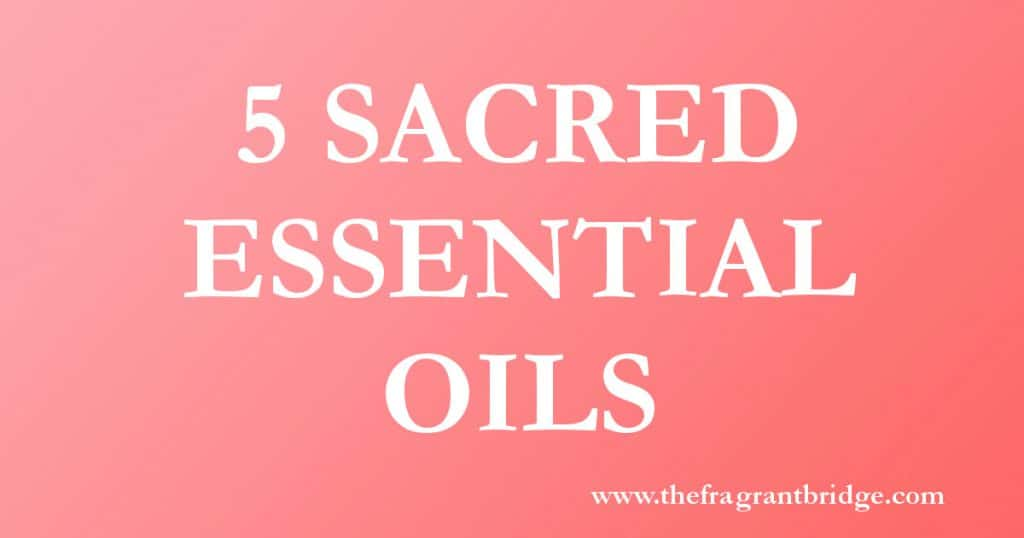 5 sacred essential oils header