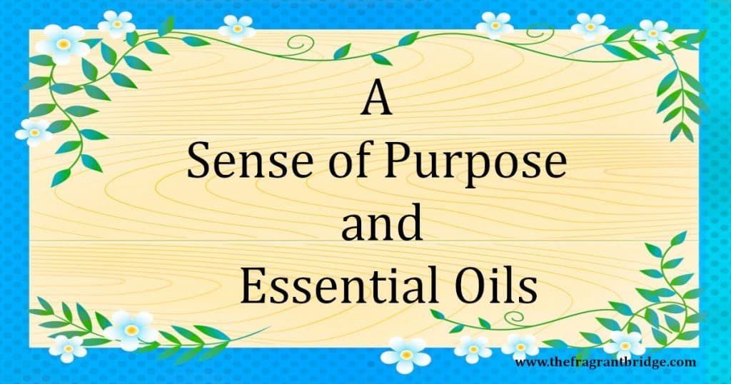 A Sense of Purpose and Essential Oils