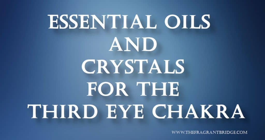 Essential oils and crystals for the third eye header